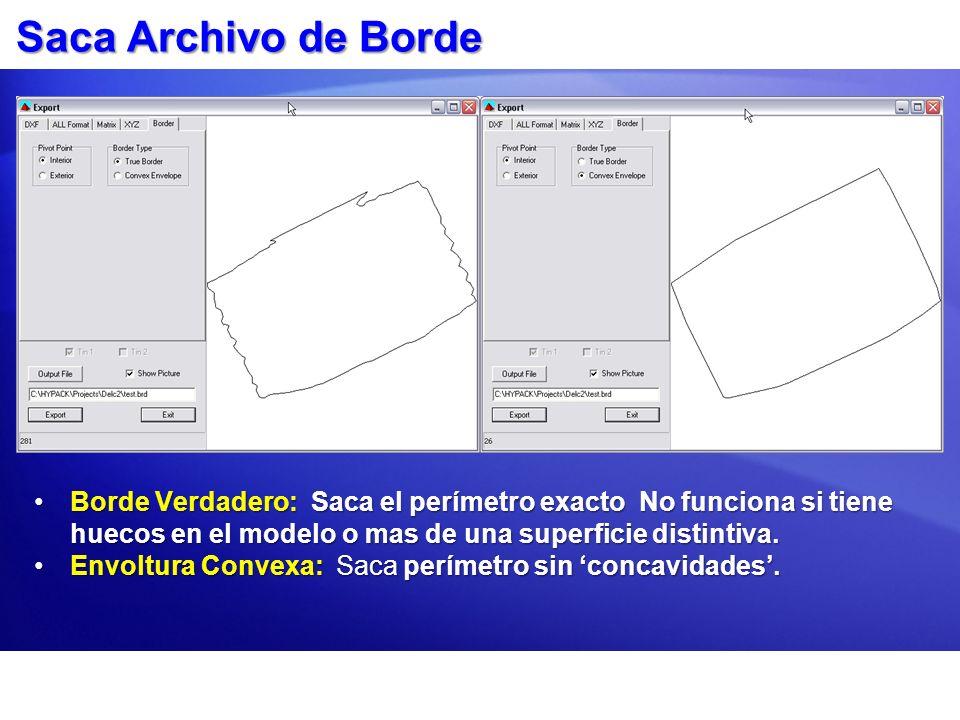Saca Archivo de Borde Borde Verdadero: Saca el perímetro exacto No funciona si tiene huecos en el modelo o mas de una superficie distintiva.