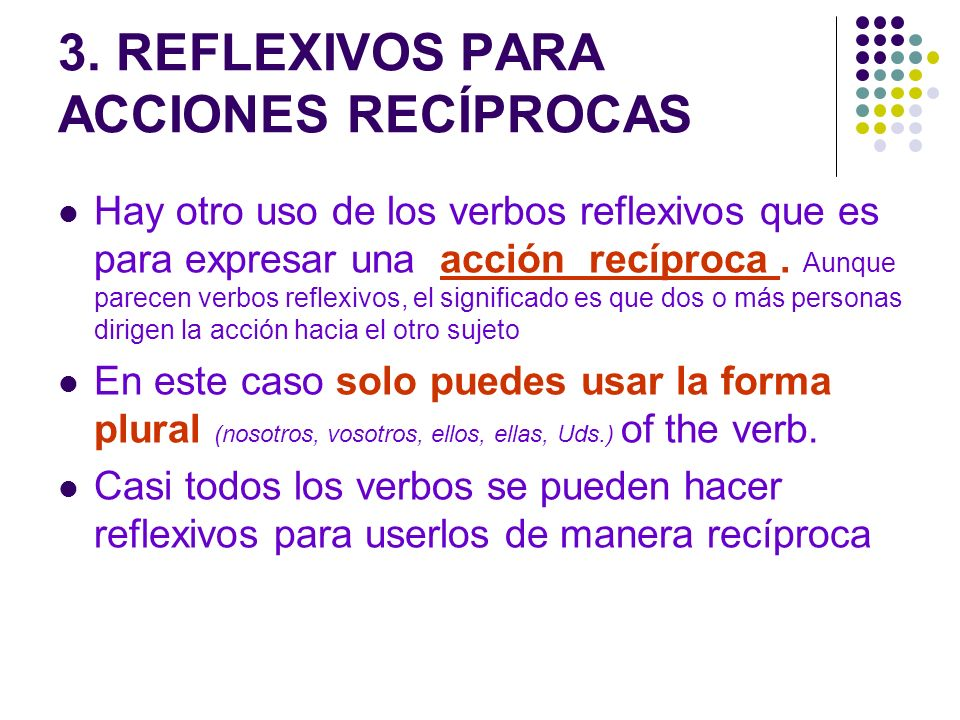 3. REFLEXIVOS PARA ACCIONES RECÍPROCAS