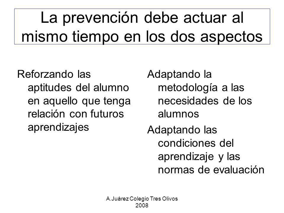La prevención debe actuar al mismo tiempo en los dos aspectos