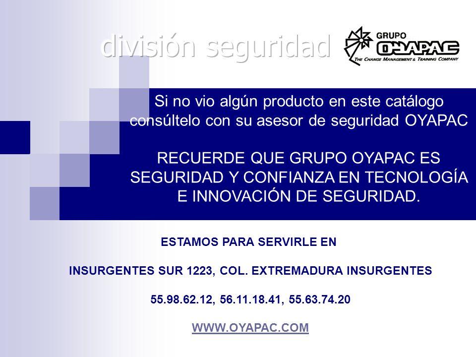 división seguridad Si no vio algún producto en este catálogo consúltelo con su asesor de seguridad OYAPAC.