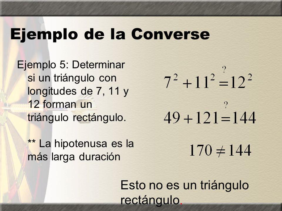 Ejemplo de la Converse Esto no es un triángulo rectángulo.
