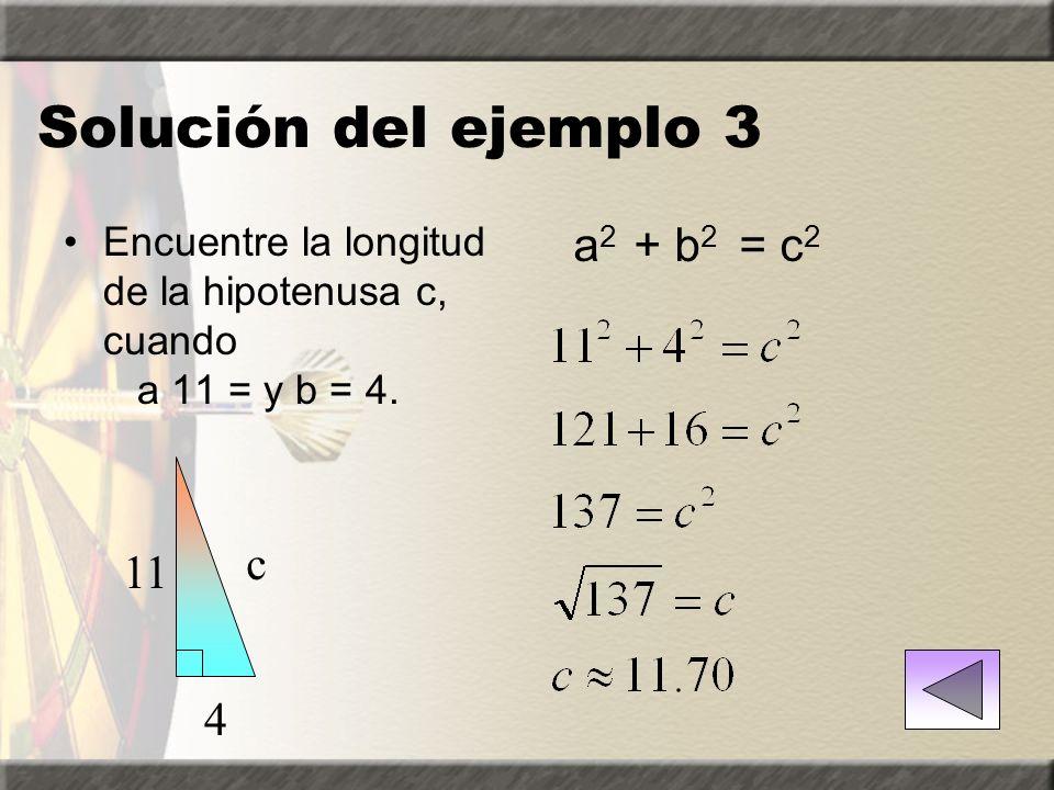 Solución del ejemplo 3 a2 + b2 = c2 c 11 4