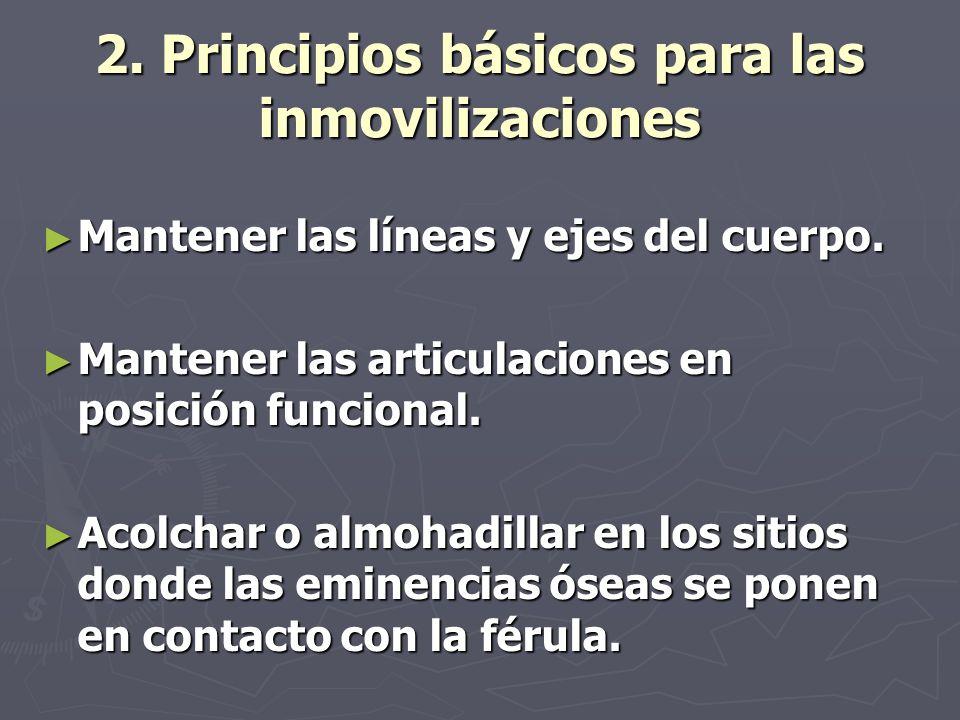 2. Principios básicos para las inmovilizaciones