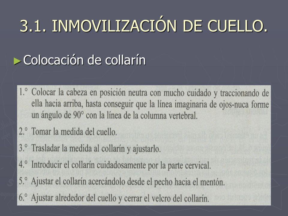 3.1. INMOVILIZACIÓN DE CUELLO.
