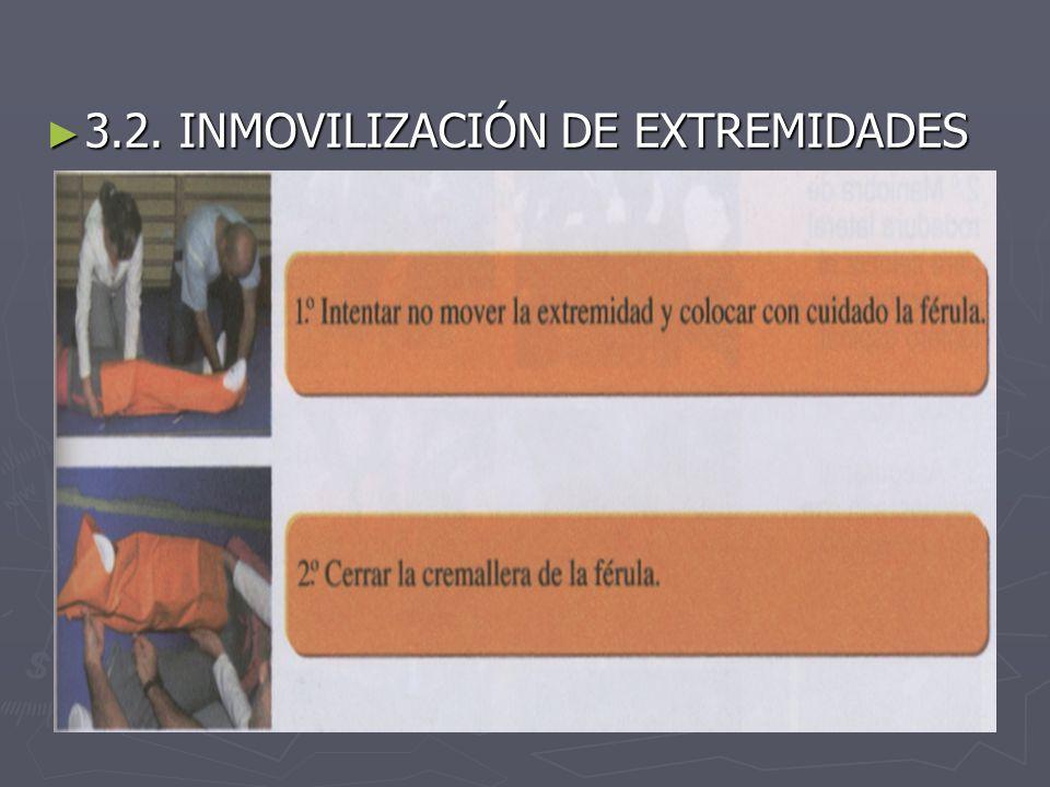 3.2. INMOVILIZACIÓN DE EXTREMIDADES