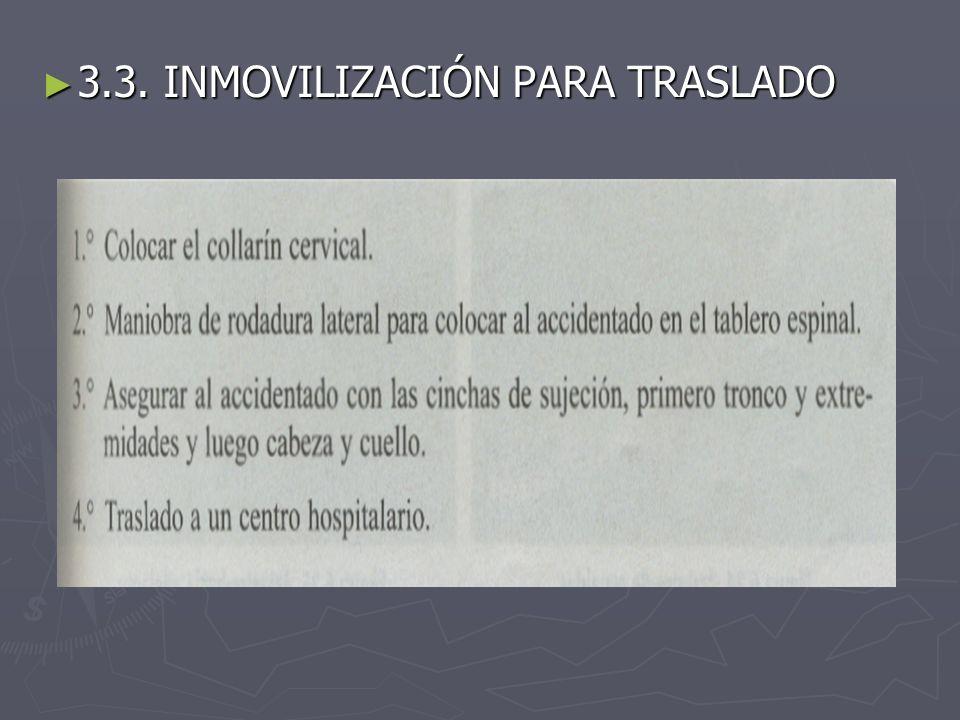 3.3. INMOVILIZACIÓN PARA TRASLADO