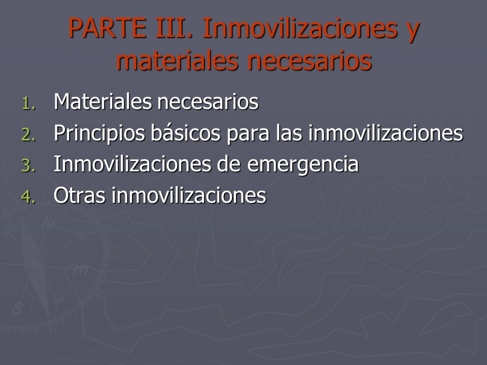 PARTE III. Inmovilizaciones y materiales necesarios