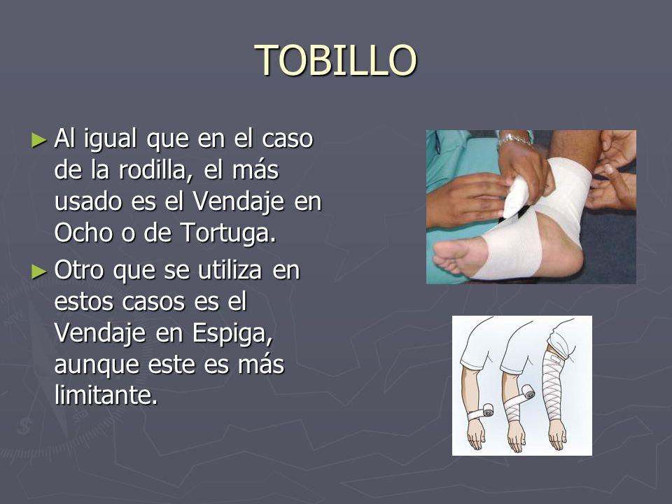 TOBILLO Al igual que en el caso de la rodilla, el más usado es el Vendaje en Ocho o de Tortuga.