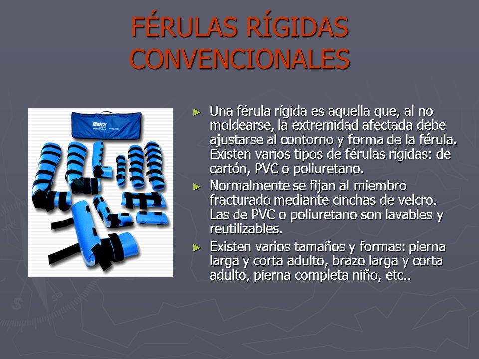 FÉRULAS RÍGIDAS CONVENCIONALES