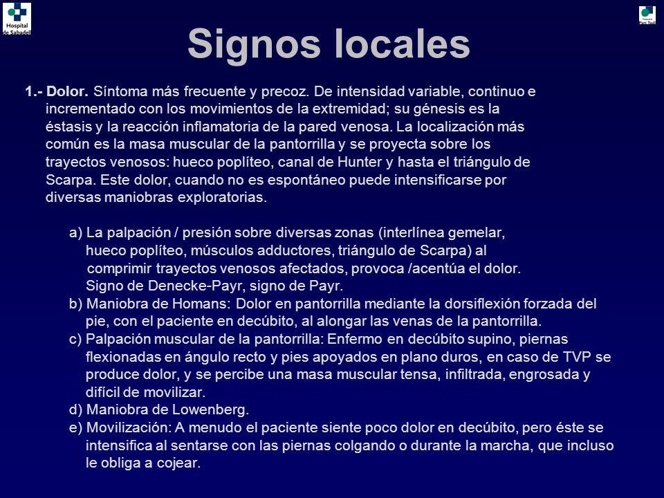 Signos locales 1.- Dolor. Síntoma más frecuente y precoz. De intensidad variable, continuo e.