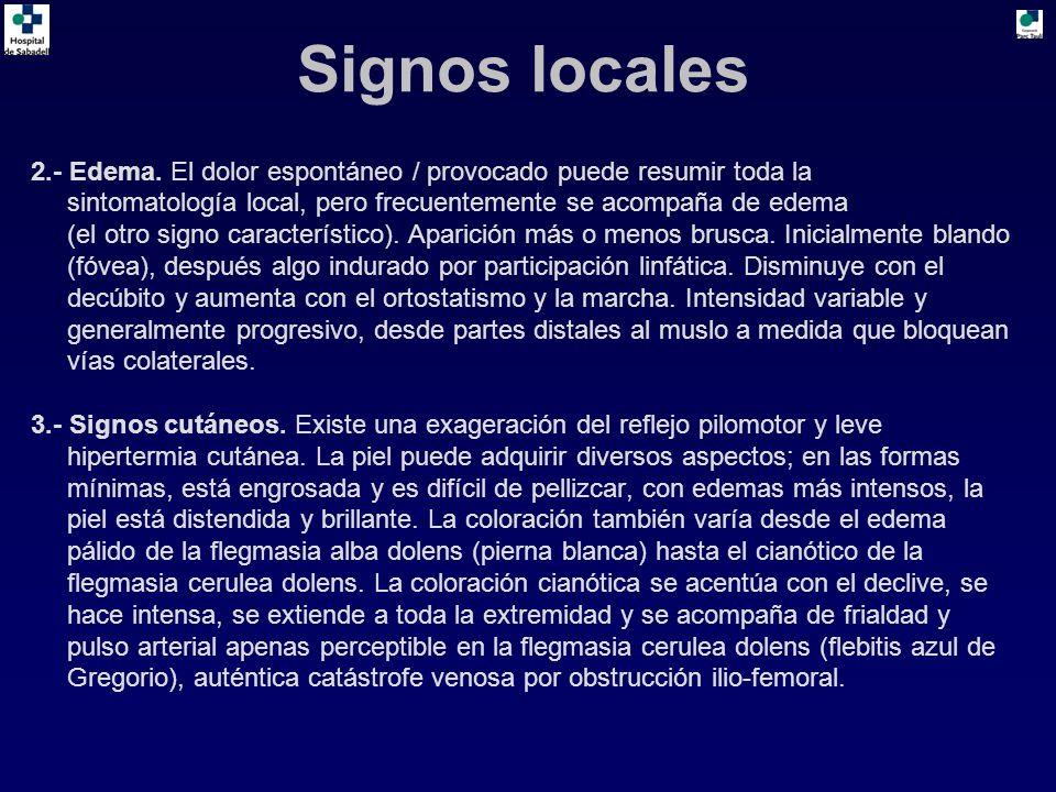 Signos locales 2.- Edema. El dolor espontáneo / provocado puede resumir toda la. sintomatología local, pero frecuentemente se acompaña de edema.