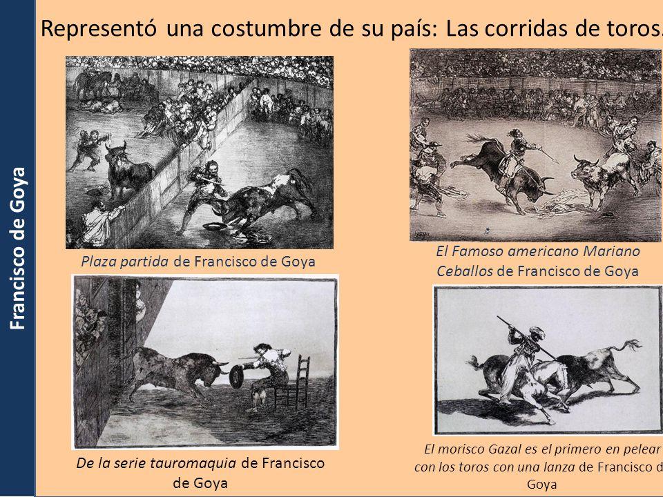 Representó una costumbre de su país: Las corridas de toros.