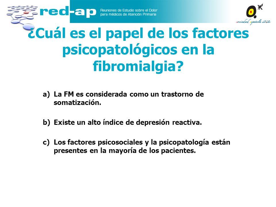 ¿Cuál es el papel de los factores psicopatológicos en la fibromialgia