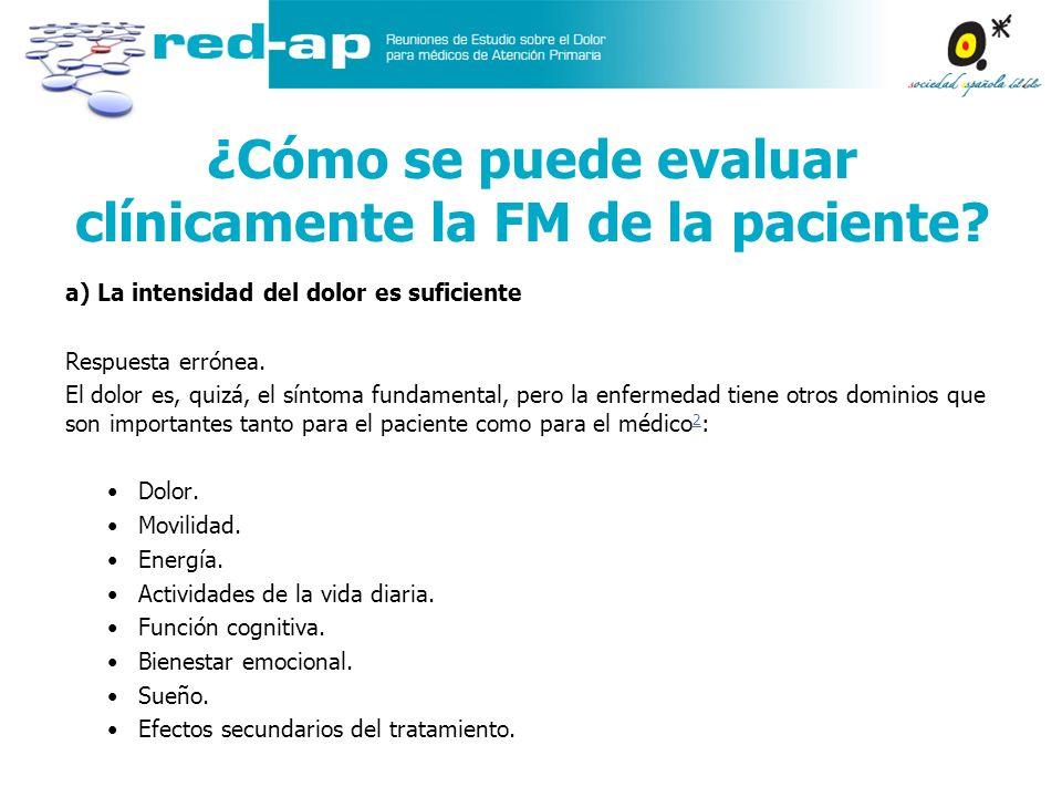¿Cómo se puede evaluar clínicamente la FM de la paciente