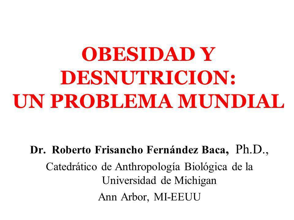 OBESIDAD Y DESNUTRICION: UN PROBLEMA MUNDIAL