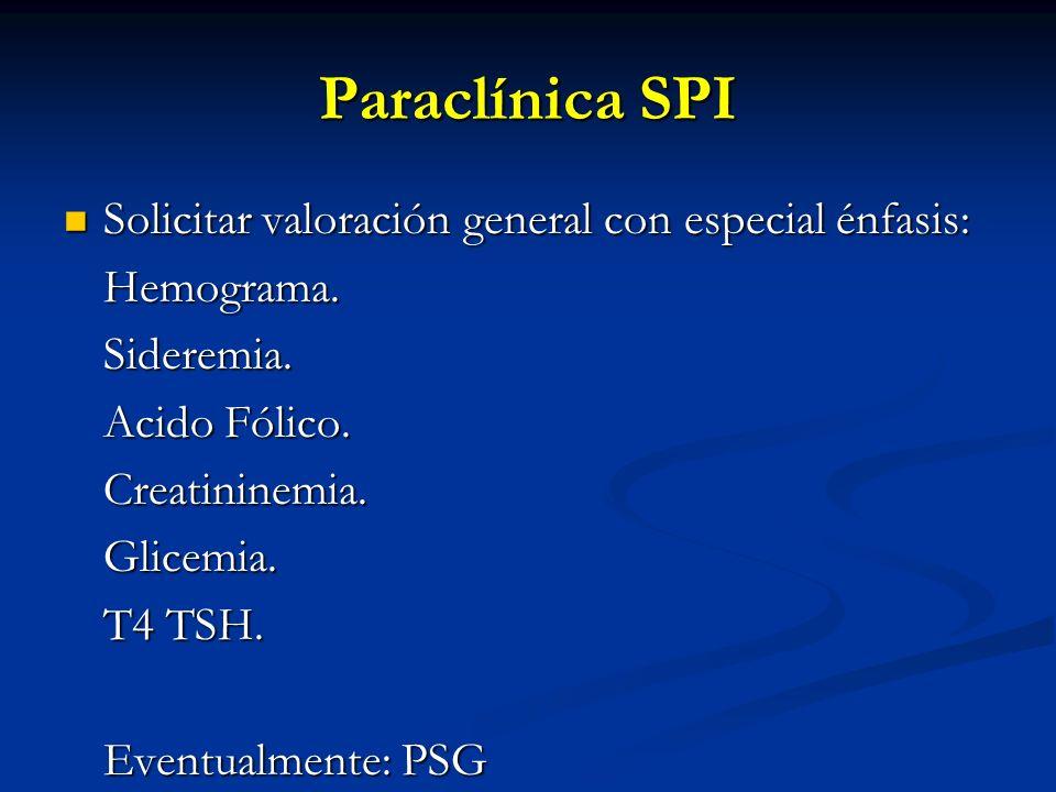 Paraclínica SPI Solicitar valoración general con especial énfasis: