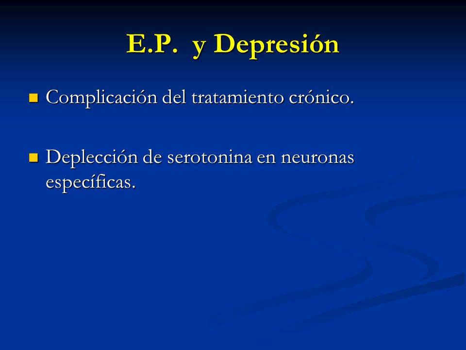 E.P. y Depresión Complicación del tratamiento crónico.