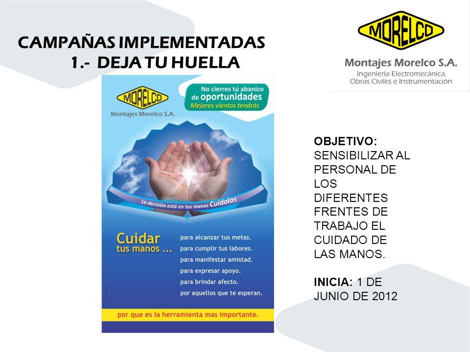 CAMPAÑAS IMPLEMENTADAS 1.- DEJA TU HUELLA