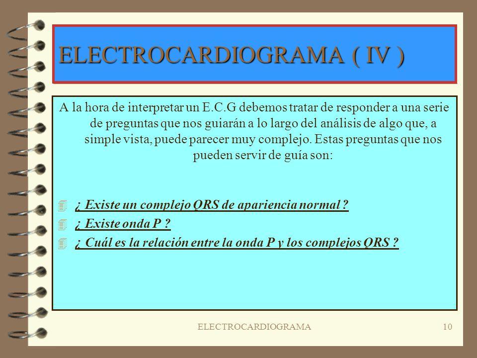 ELECTROCARDIOGRAMA ( IV )