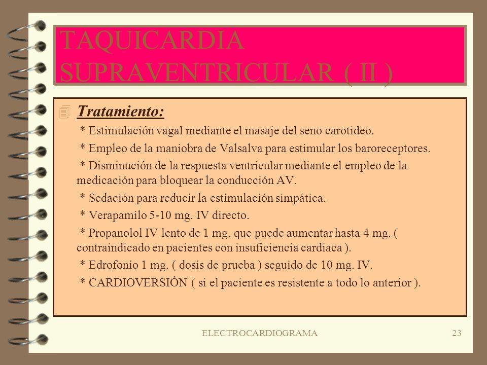 TAQUICARDIA SUPRAVENTRICULAR ( II )