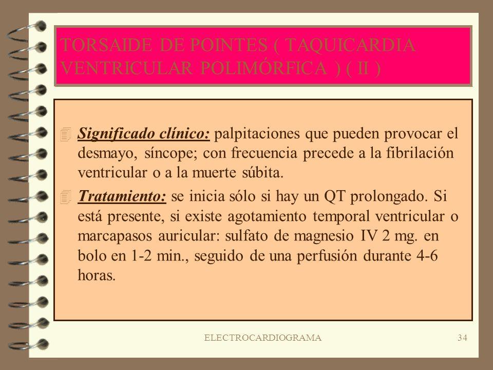 TORSAIDE DE POINTES ( TAQUICARDIA VENTRICULAR POLIMÓRFICA ) ( II )