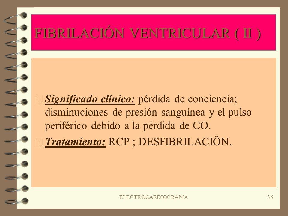 FIBRILACIÓN VENTRICULAR ( II )