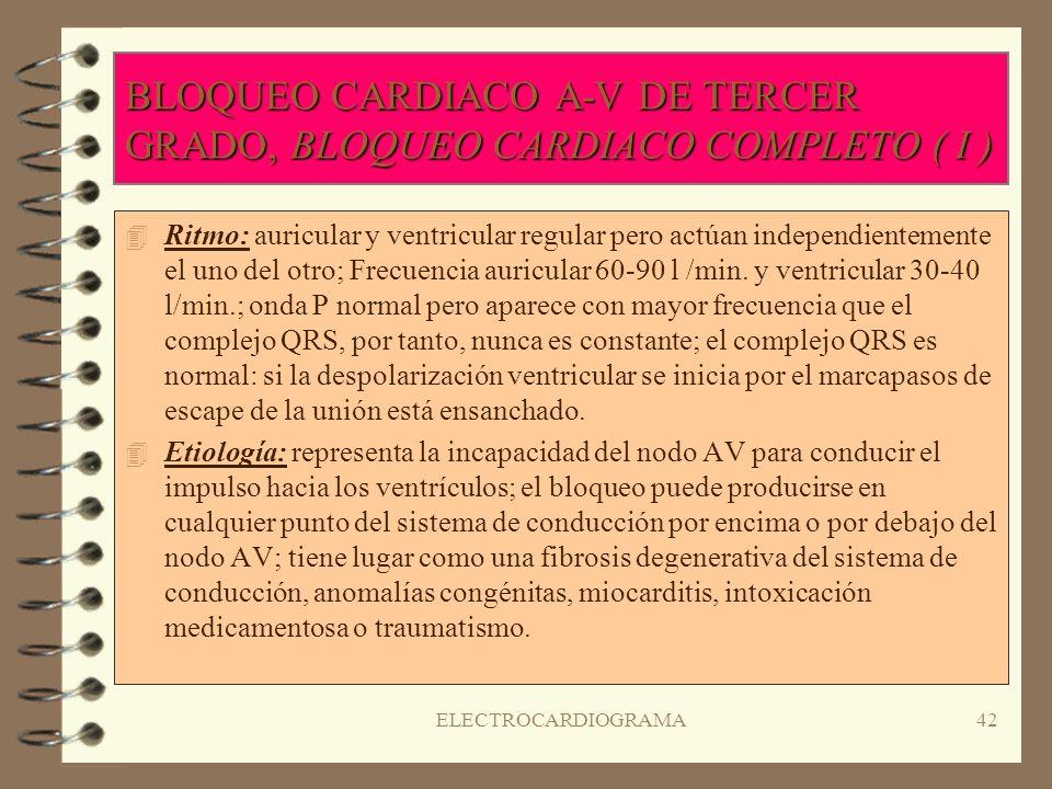 BLOQUEO CARDIACO A-V DE TERCER GRADO, BLOQUEO CARDIACO COMPLETO ( I )
