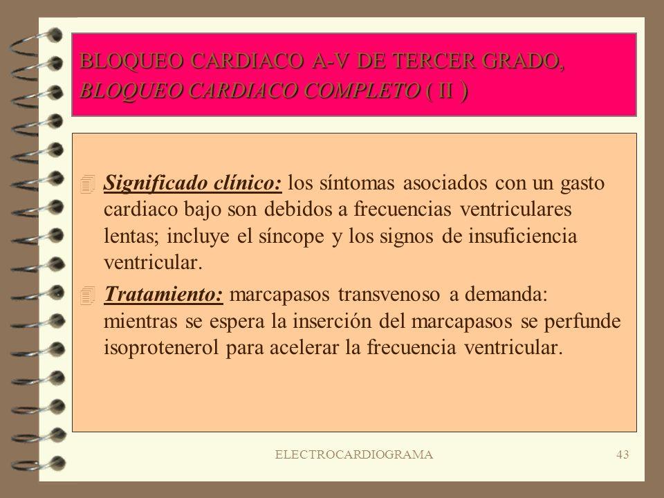 BLOQUEO CARDIACO A-V DE TERCER GRADO, BLOQUEO CARDIACO COMPLETO ( II )