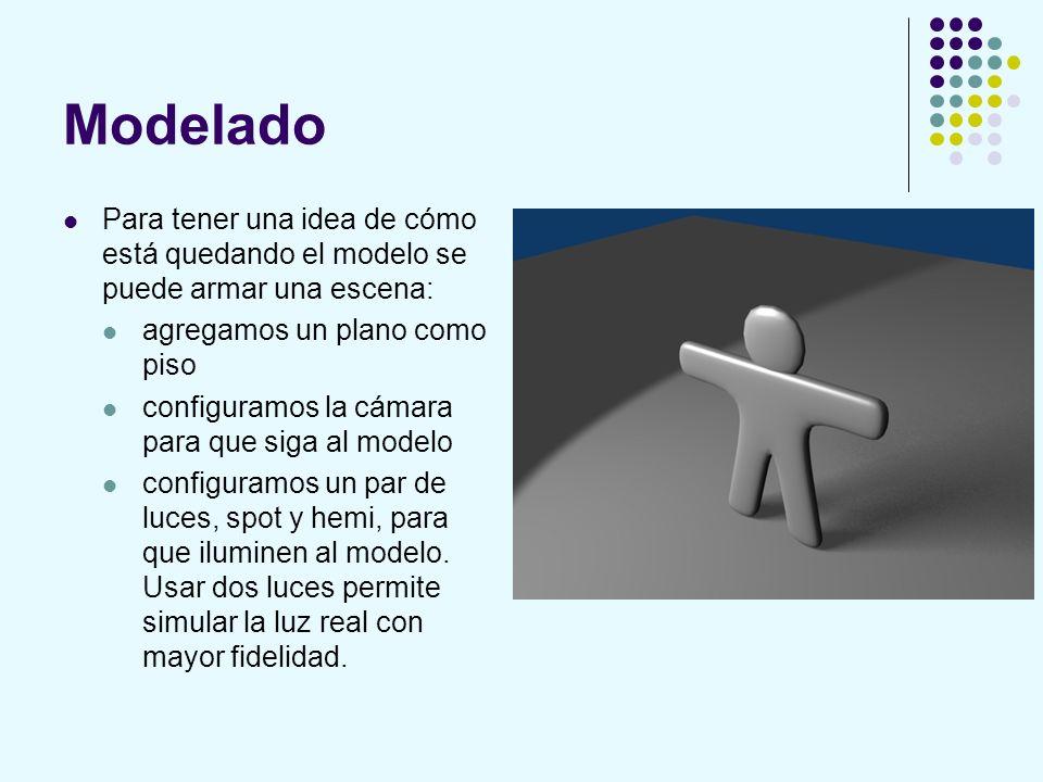 Modelado Para tener una idea de cómo está quedando el modelo se puede armar una escena: agregamos un plano como piso.