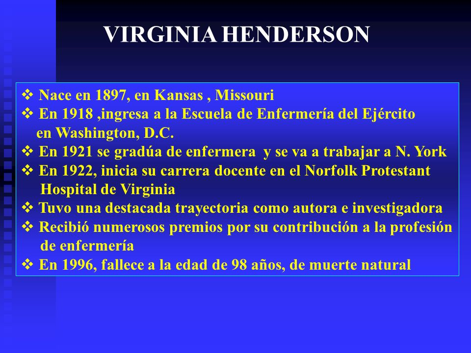 VIRGINIA HENDERSON Nace en 1897, en Kansas , Missouri