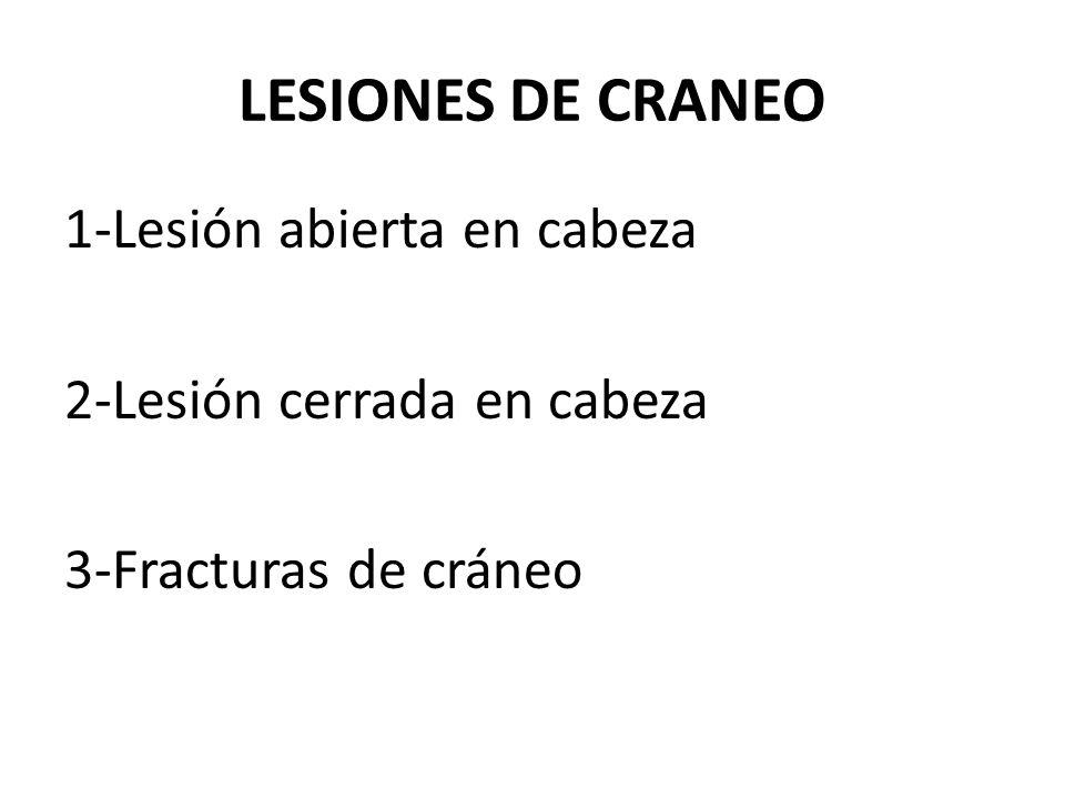 LESIONES DE CRANEO 1-Lesión abierta en cabeza