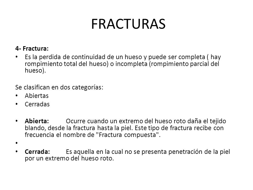 FRACTURAS 4- Fractura: