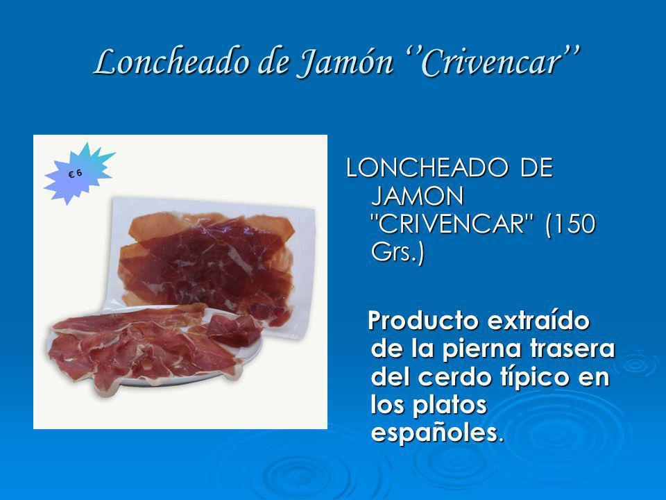 Loncheado de Jamón ''Crivencar''