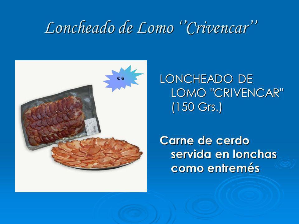 Loncheado de Lomo ''Crivencar''