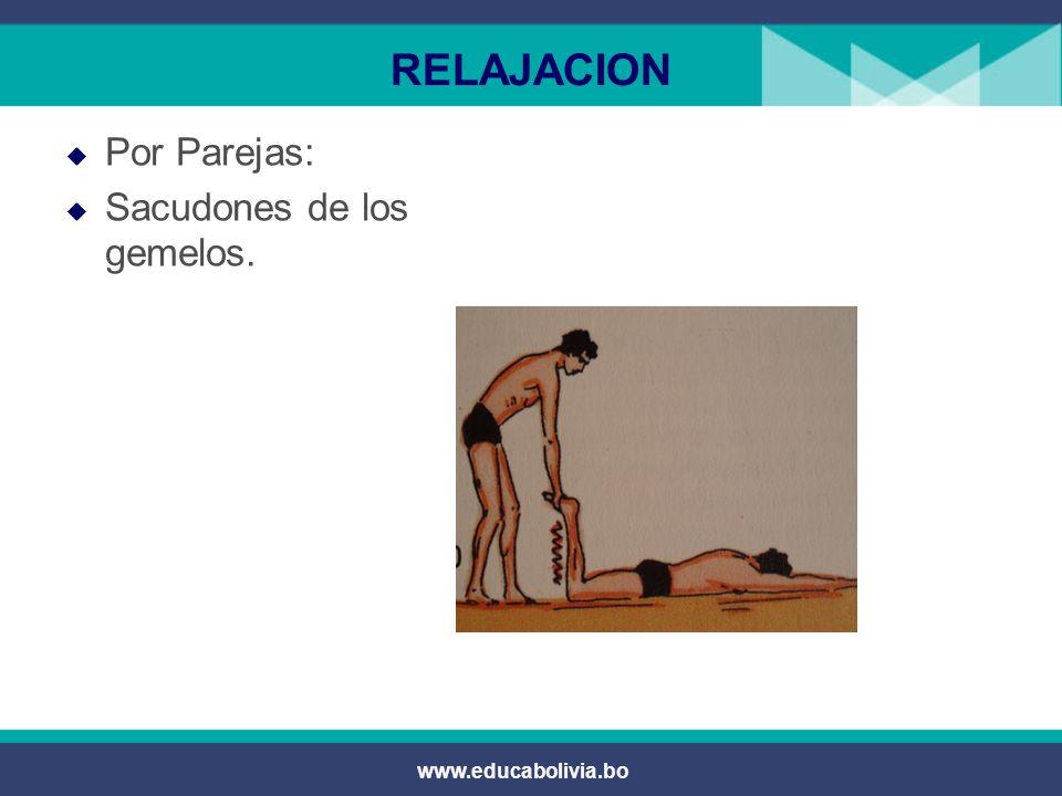 RELAJACION Por Parejas: Sacudones de los gemelos. www.educabolivia.bo