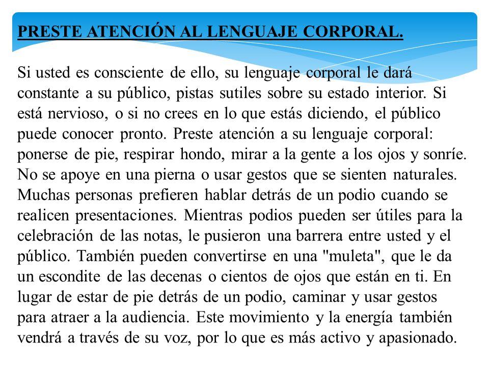 PRESTE ATENCIÓN AL LENGUAJE CORPORAL.
