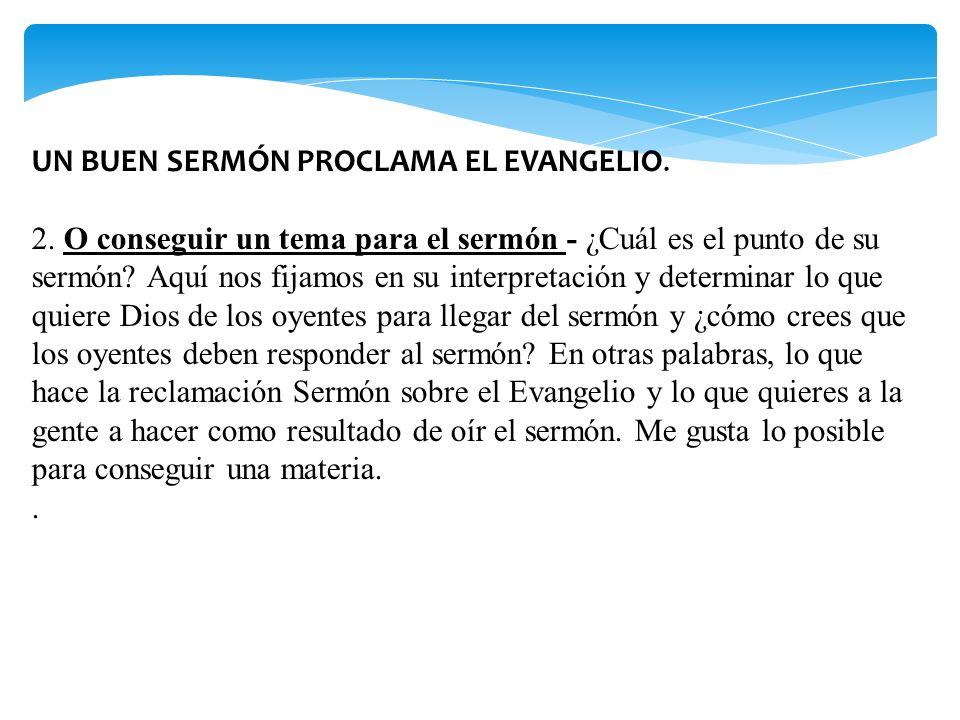 UN BUEN SERMÓN PROCLAMA EL EVANGELIO.
