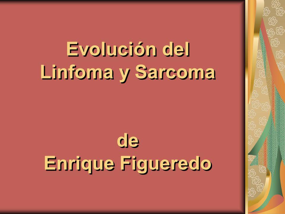 Evolución del Linfoma y Sarcoma de Enrique Figueredo