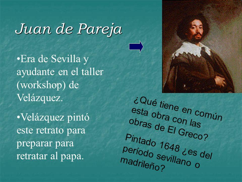 Juan de Pareja Era de Sevilla y ayudante en el taller (workshop) de Velázquez. Velázquez pintó este retrato para preparar para retratar al papa.