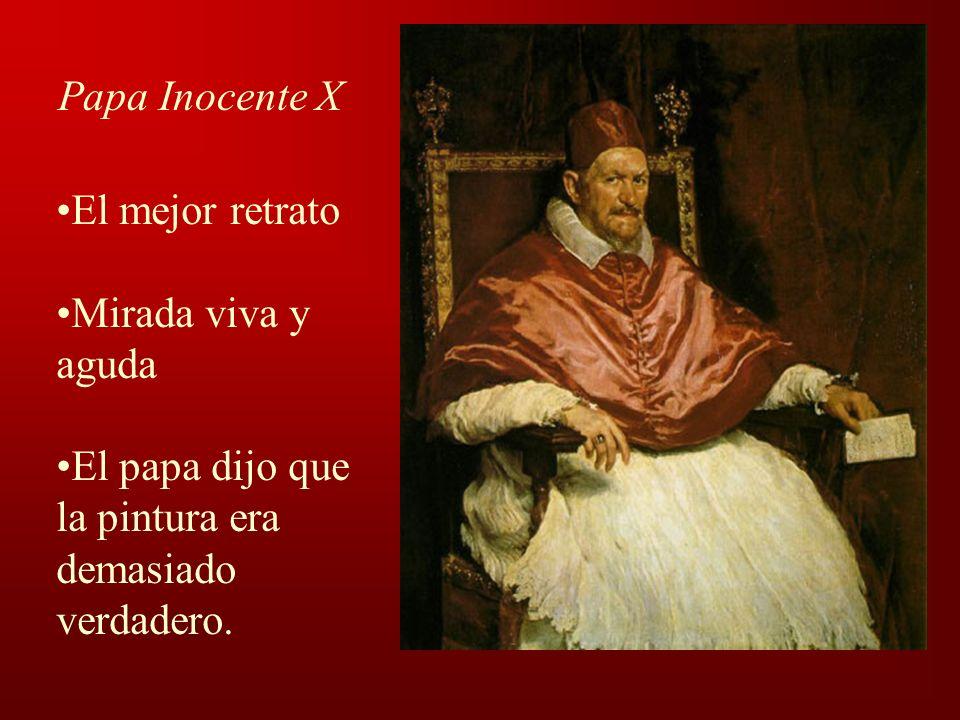 Papa Inocente X El mejor retrato Mirada viva y aguda El papa dijo que