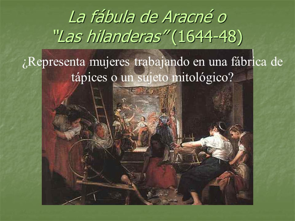 La fábula de Aracné o Las hilanderas (1644-48)