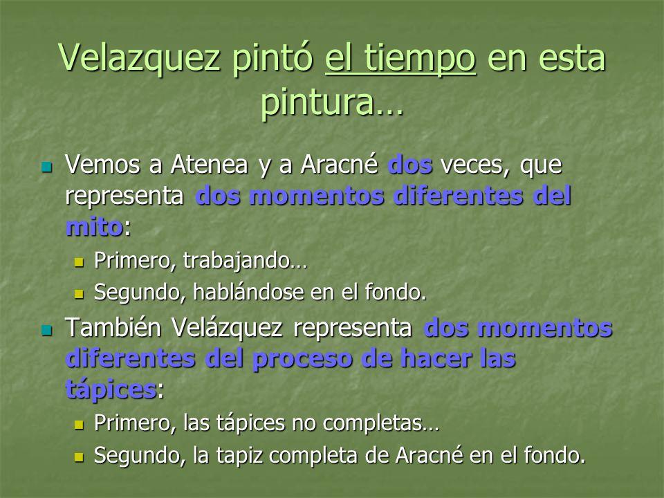 Velazquez pintó el tiempo en esta pintura…