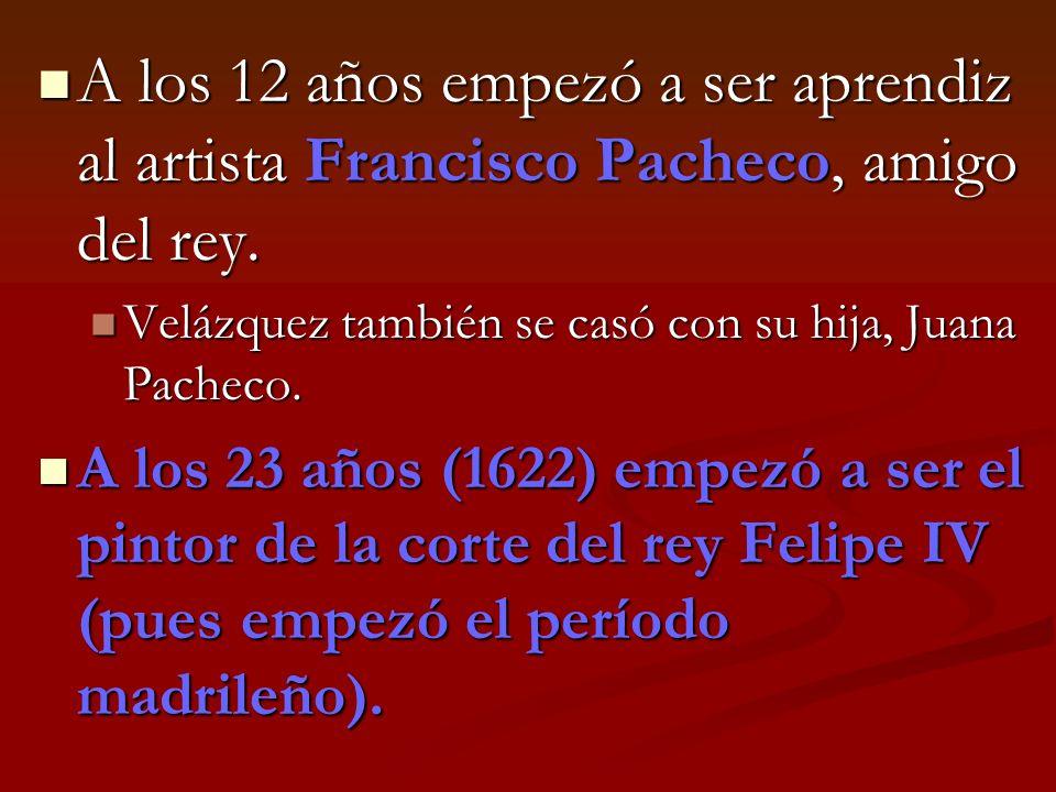 A los 12 años empezó a ser aprendiz al artista Francisco Pacheco, amigo del rey.