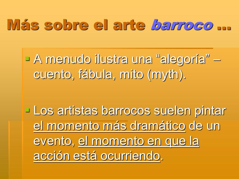 Más sobre el arte barroco …