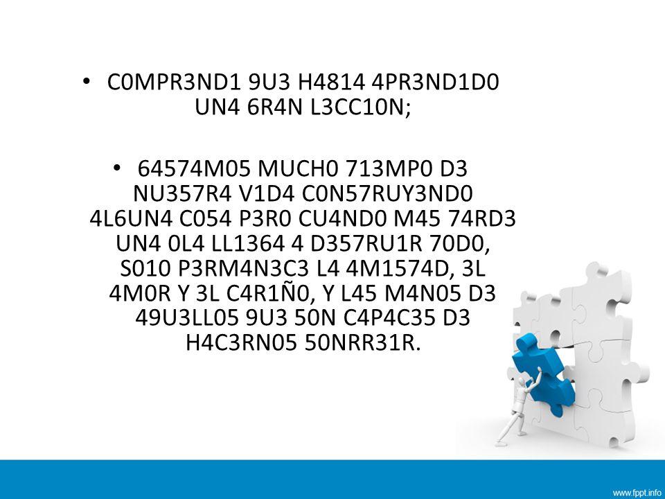 C0MPR3ND1 9U3 H4814 4PR3ND1D0 UN4 6R4N L3CC10N;
