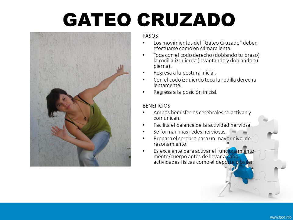 GATEO CRUZADO PASOS. Los movimientos del Gateo Cruzado deben efectuarse como en cámara lenta.