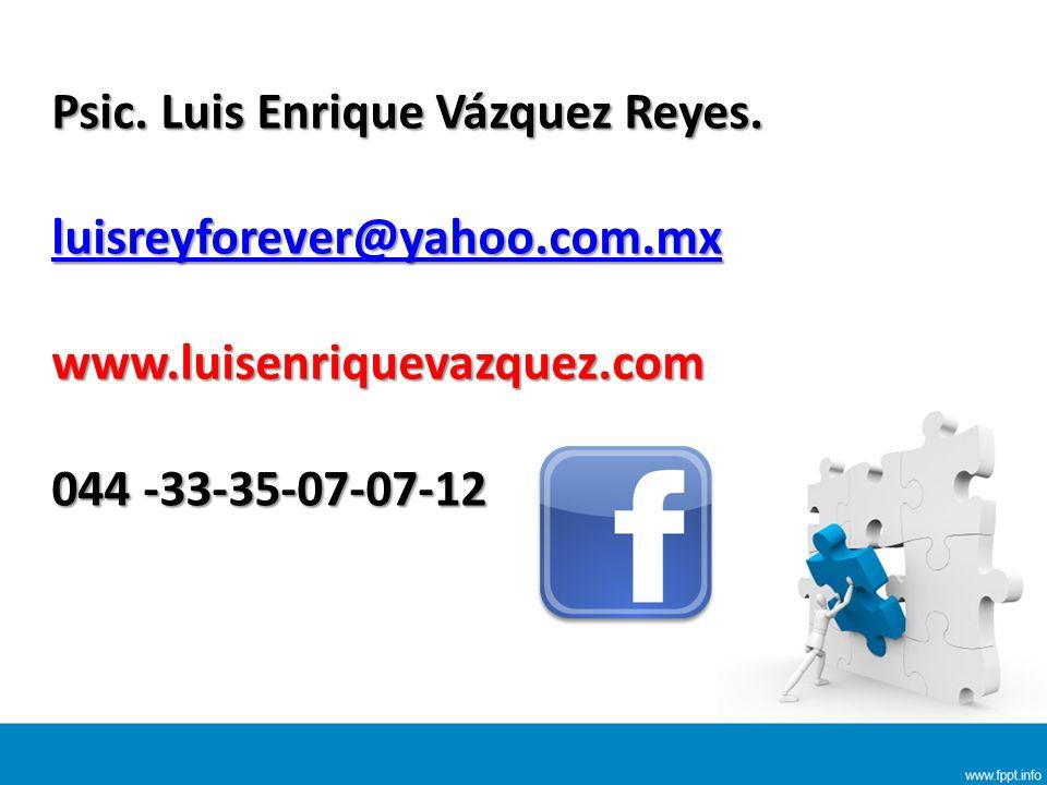 Psic. Luis Enrique Vázquez Reyes.