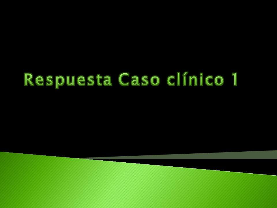 Respuesta Caso clínico 1