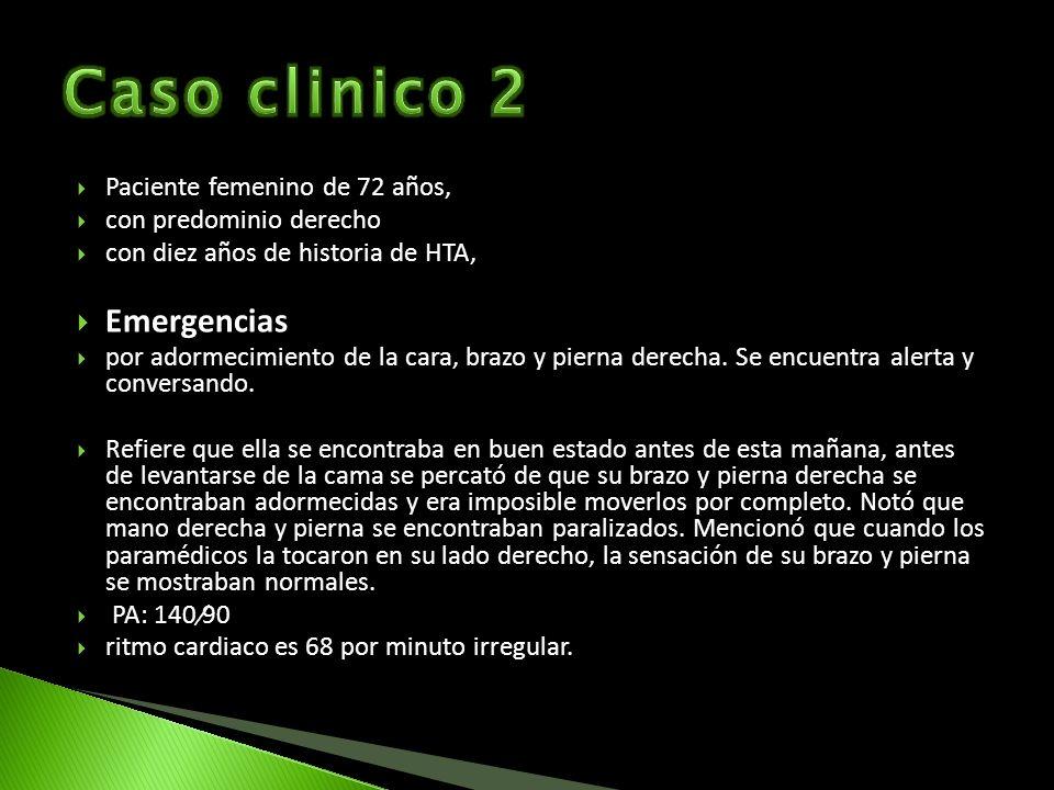Caso clinico 2 Emergencias Paciente femenino de 72 años,