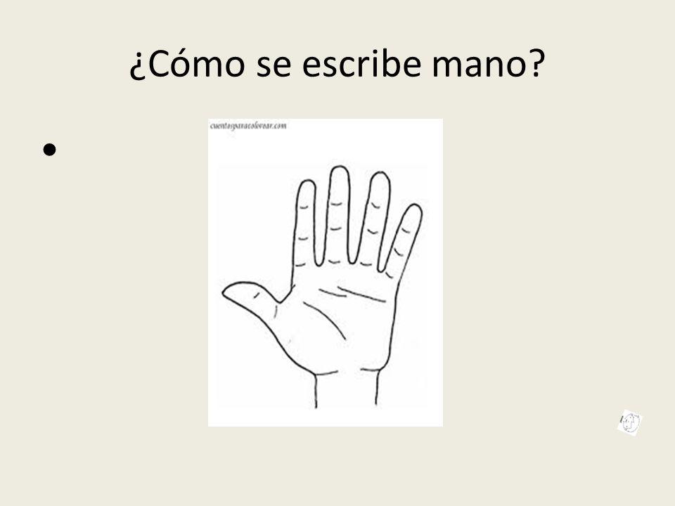 ¿Cómo se escribe mano